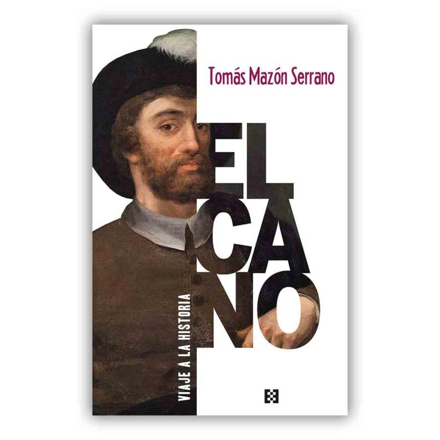"""Imagen de portada de """"Elcano, viaje a la Historia"""" por Tomás Mazón"""