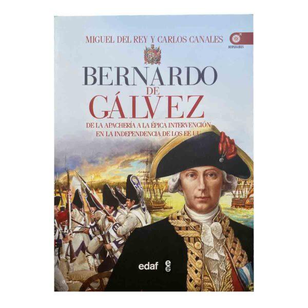 """Portada del libro """"Bernardo de Gálvez. De la apachería a la independencia de los EEUU"""""""