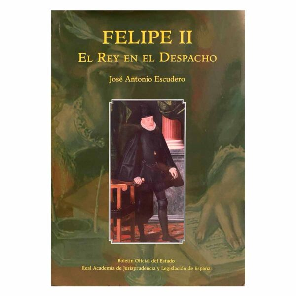 """Cubierta del libro """"Felipe II. El Rey en el despacho"""""""