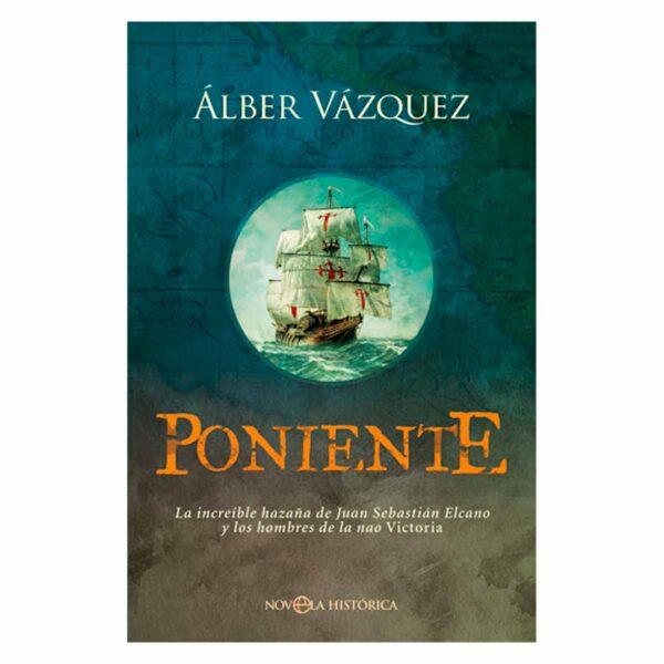 """Portada del libro """"Poniente"""" sobre Juan Sebastián Elcano y la primera vuelta al mundo"""