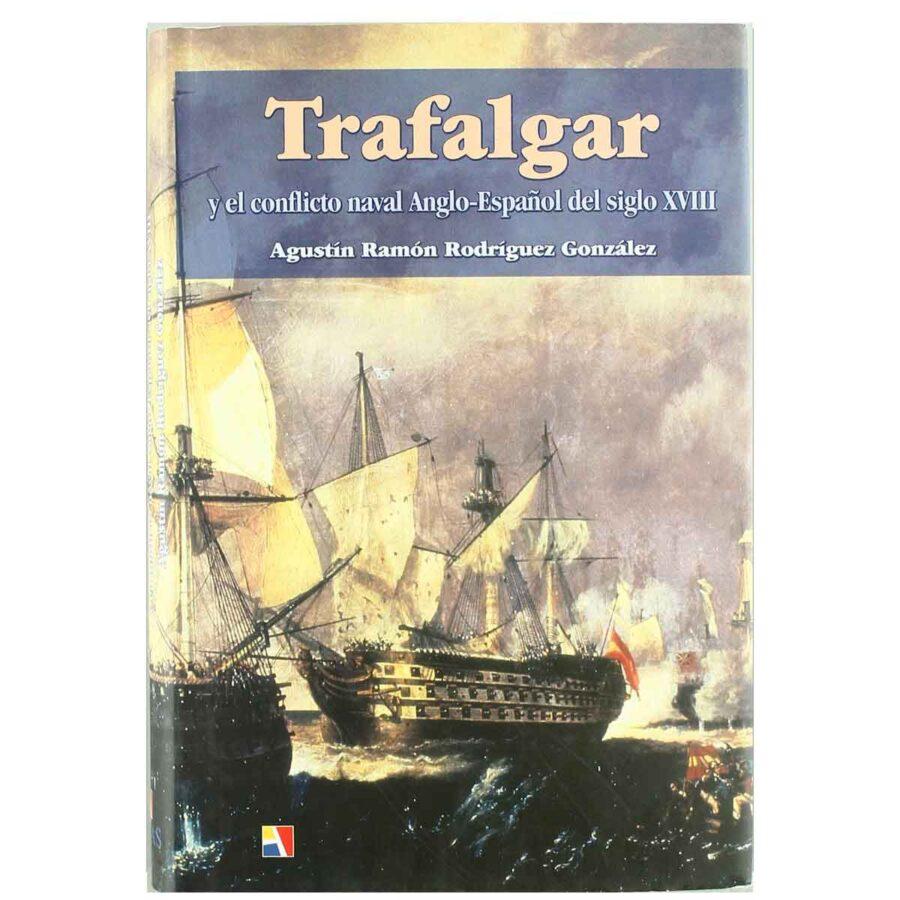 """Portada de """"Trafalgar y el conflicto naval anglo-español del siglo XVIII"""" de Agustín Rodríguez González"""